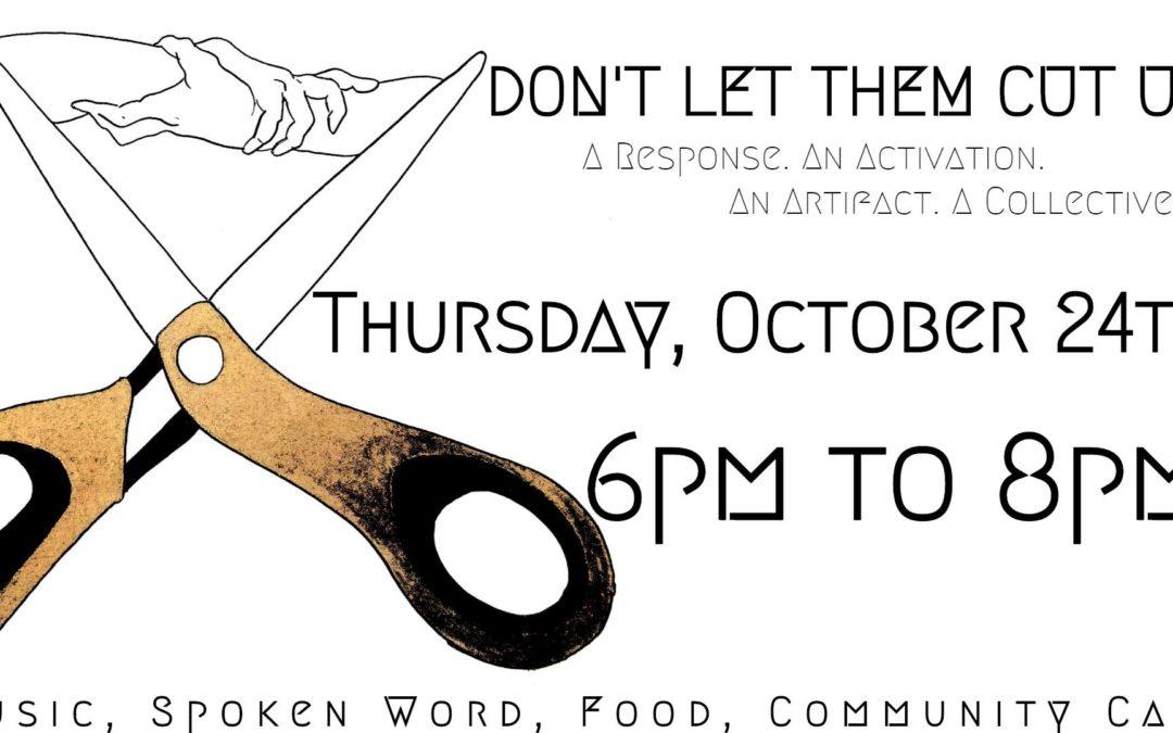 Don't Let Them Cut Us – Event