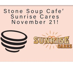 Sunrise Cares: Stone Soup Cafe @ Sunrise Bagel & Espresso