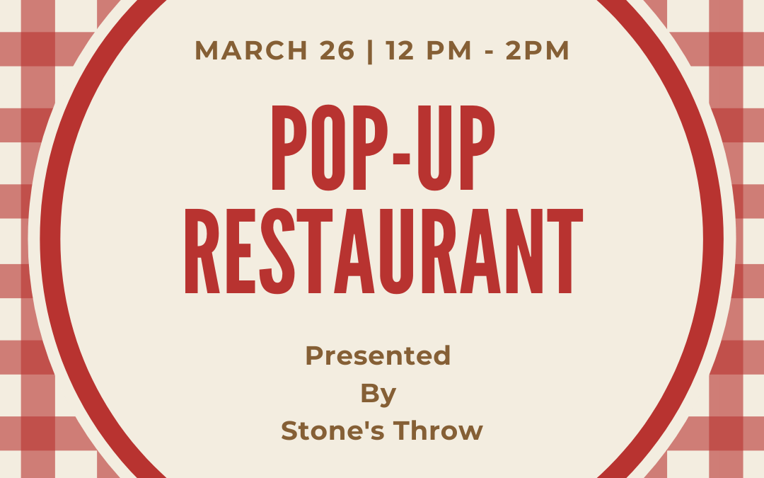 Spring Pop-Up Restaurant by Stone's Throw